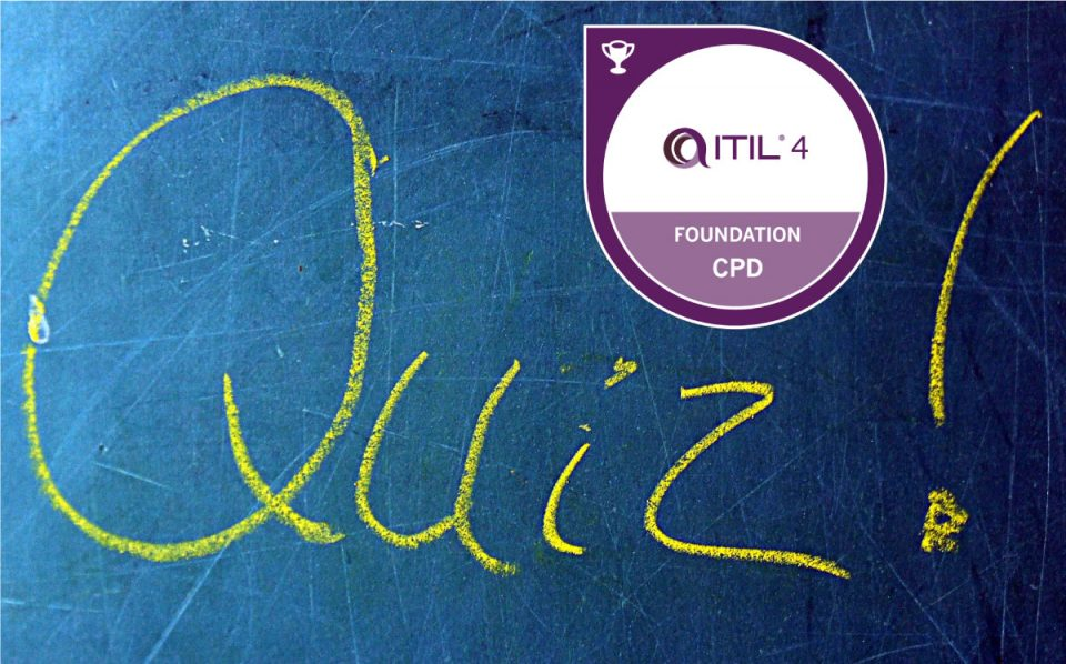 Are you ready to pass the ITIL 4 Foundation exam? Try our Quiz!