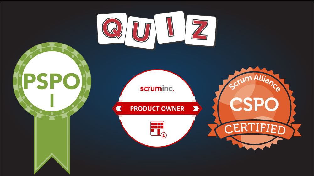 Scrum Product Owner exam practice test questions: PSPO I, CSPO, POSI